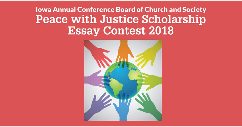 iowa conference peace justice scholarship essay contest  peace justice scholarship essay contest 2018