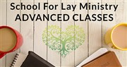 School for Lay Ministry advanced classes