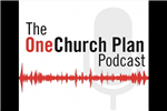 One Church Plan podcast series