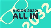 Vision 2032 II conversations begin January 11th