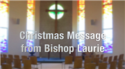 A Christmas Message from Bishop Laurie