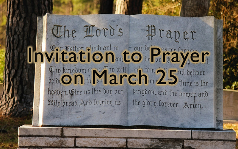 Pray the Lord's Prayer at 12 noon, March 25