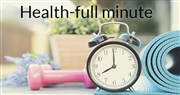 Health-full Minute—being nutritionally smart