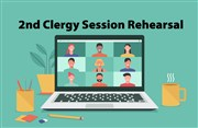 Second Clergy Session Rehearsal—Tuesday, June 2 at 9:30 a.m.