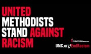 United Methodist Bishops: Act now to end racism and white supremacy