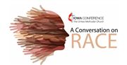 Conversations on race first step to making change in the Iowa Annual Conference