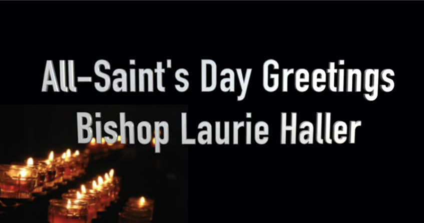 All-Saint's Day message from Bishop Laurie Haller