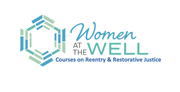 Women at the Well offers courses on Reentry and Restorative Justice
