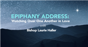 Epiphany Address: Watching Over One Another in Love