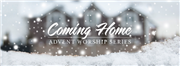 Advent through Christmas—Coming Home Worship Series